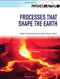 Processes That Shape the Earth (Physics in Action)