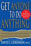 Get Anyone to Do Anything, David J. Lieberman, 0312270178