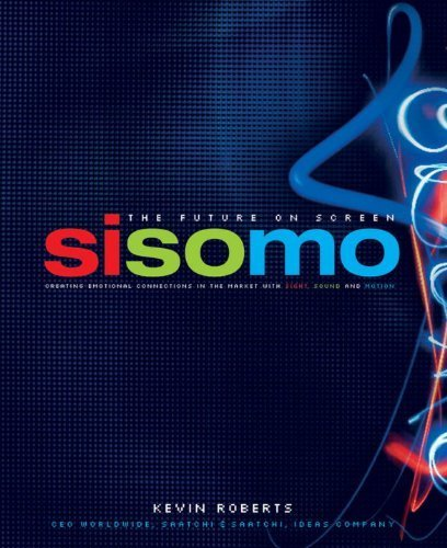 Sisomo: The Future on Screen: Creating Emotional Connections in the Market with Sight, Sound and Motion