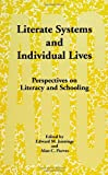 Literate Systems and Individual Lives : Perspectives on Literacy and Schooling, , 0791405141
