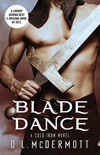 Blade Dance (A Cold Iron Novel Book (Dance Blade)