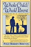 Whole Child-Whole Parent, Polly B. Berends, 0060914270