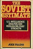 The Soviet Estimate, John Prados, 0385272111