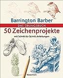 50 Zeichenprojekte mit Schritt-für-Schritt-Anleitungen: Das Übungsbuch mit bester Zeichenpapierqualität