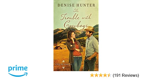 The Trouble With Cowboys A Big Sky Romance Denise Hunter