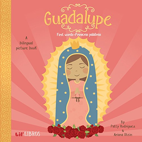 Guadalupe: First Words / Primeras Palabras (English and Spanish Edition)