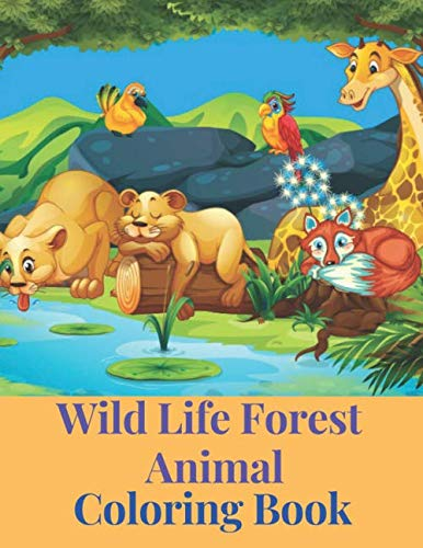 Wild Life Forest Animal Coloring Book: Amazing Forest Animals Coloring And Activity Book For Kids & Adults