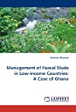 Management of Feacal Slude in Low-Income Countries, Andrews Nkansah, 384336978X