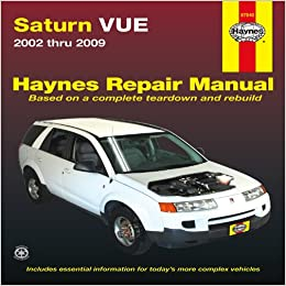 saturn vue 2002 thru 2009 haynes repair manual editors. Black Bedroom Furniture Sets. Home Design Ideas