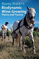 Biodynamic Wine-Growing: Theory & Practice (English Edition)