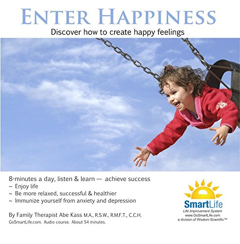 Price comparison product image Enter Happiness: Get Rid of Your Sad and Unhappy Feelings & Learn to be Happy