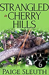 Strangled in Cherry Hills (Cozy Cat Caper Mystery Book 6)