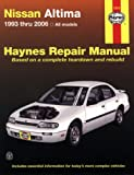 Nissan Altima 1993 Thru 2006, John H. Haynes, 1563927225