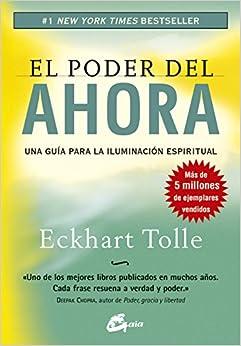 El Poder Del Ahora: Una Guía Para La Iluminación Espiritual por Miguel Iribarren Berrade epub