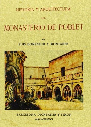 Descargar Libro Historia Y Arquitectura Del Monasterio De Poblet Luis Domenech Y Montaner