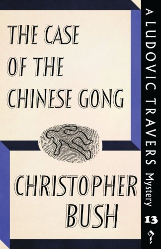 The Case of the Chinese Gong: A Ludovic Travers Mystery (The Ludovic Travers (Gong Cases)