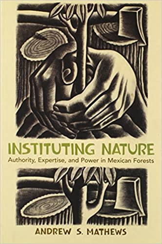 Instituting Nature: Authority, Expertise, and Power in ...