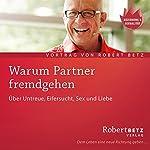 Warum Partner fremdgehen | Robert Betz