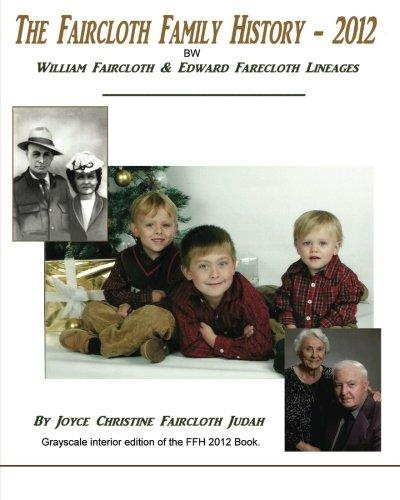 The Faircloth Family History - 2012 BW: William Faircloth I & Edward Farecloth Lineages pdf