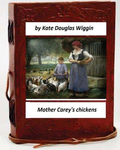 Download Mother Carey's chickens.By Kate Douglas Wiggin (Children's Classics) ebook