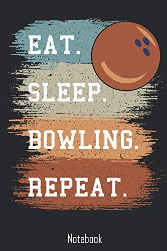 Eat. Sleep. Bowling. Repeat.: Notebook | college book | diary | journal | booklet | memo | composition book | 110 sheets - ruled paper 6x9 inches