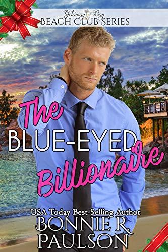 The Blue-Eyed Billionaire: A Christmas Beach Romance (Clean Billionaire Beach Club Romance Book 10)