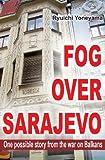 Fog over Sarajevo, Ryuichi Yoneyama, 1490907912