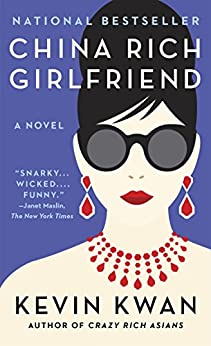 China Rich Girlfriend (Crazy Rich Asians Trilogy Book 2) by [Kwan, Kevin]