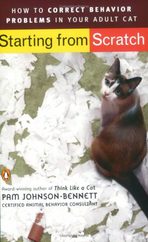 Starting from Scratch: How to Correct Behavior Problems in Your Adult Cat pdf