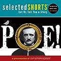Selected Shorts: POE! Performance by Edgar Allan Poe Narrated by Terrance Mann, René Auberjonois, Fionnula Flanagan, Isaiah Sheffer, Harris Yulin, David Margulies, Stephen Lang