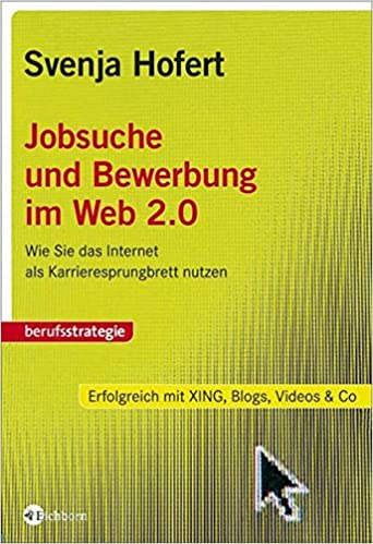 Jobsuche Und Bewerbung Im Web 2 0 Wie Sie Das Internet Als