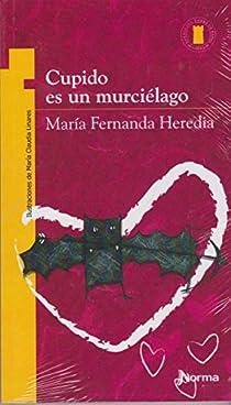 Cupido es un Murcielago/ Cupid is a Bat par
