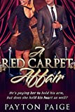 romance contemporary romance * a red carpet affair * bad boy billionaire celebrity fake romance contemporary new adult small town romance