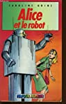 Alice et le robot par Caroline Quine