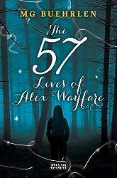 The 57 Lives of Alex Wayfare (Alex Wayfare Series)