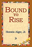 Bound to Rise, Horatio Alger, 1421800411