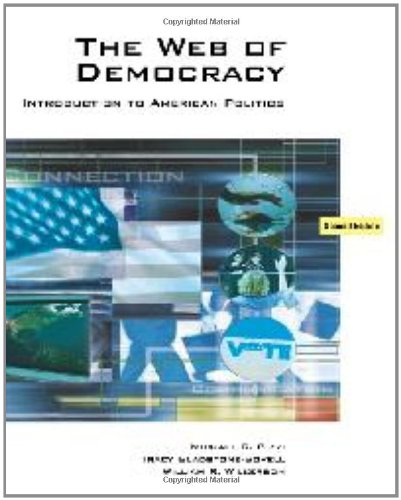 The Web of Democracy: An Introduction to American Politics (with CengageNOW, Personal Tutor, InfoTrac 1-Semester Printed Access Card) (Available Titles CengageNOW)