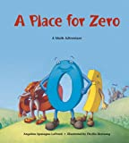 A Place for Zero: A Math Adventure (Charlesbridge Math Adventures) (Charlesbridge Math Adventures (Paperback))