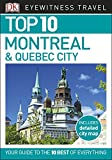 #6: Top 10 Montreal and Quebec City (EYEWITNESS TOP 10 TRAVEL GUIDES)