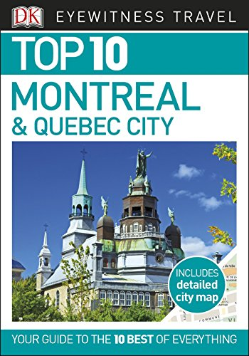 Top 10 Montreal and Quebec City (EYEWITNESS TOP 10 TRAVEL GUIDES)