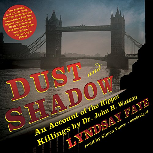 Dust and Shadow: An Account of the Ripper Killings by Dr. John H. Watson by Blackstone Audio, Inc.