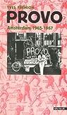 Provo, Amsterdam 1965-1967 par Frémion