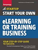 img - for Start Your Own eLearning or Training Business: Your Step-By-Step Guide to Success (StartUp Series) book / textbook / text book