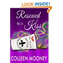 Rescued By A Kiss (The New Orleans Go Cup Chronicles Book 1)