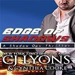 Edge of Shadows: Shadow Ops, Book 3 | CJ Lyons,Cynthia Cooke