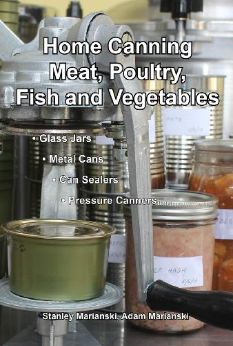 Home Canning Meat, Poultry, Fish and Vegetables by [Marianski, Stanley, Marianski, Adam]