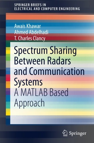 Spectrum Sharing Between Radars and Communication Systems: A MATLAB Based Approach (SpringerBriefs in Electrical and Computer Engineering)