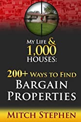 My Life & 1,000 Houses - 200+ Ways to Find Bargain Properties