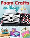 Foam Crafts on the Go, Lorine Mason, 1574213857