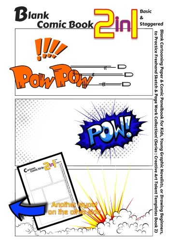 Blank Comic Book 2-in-1. Basic & Staggered: Blank Cartooning Paper & Comic Panelbook for Kids, Young Graphic Novelists, or Drawing Beginners, to ... (Creative Art Talent Templates) (Volume 2) ebook